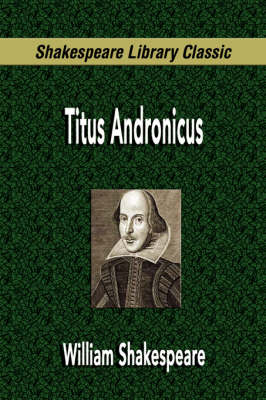 Titus Andronicus (Shakespeare Library Classic) (Paperback)