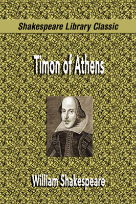 Timon of Athens (Shakespeare Library Classic) (Paperback)