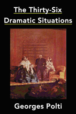 The Thirty-Six Dramatic Situations (Paperback)