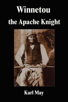 Winnetou the Apache Knight (Paperback)