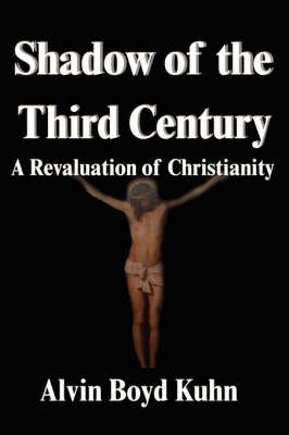 Shadow of the Third Century: A Revaluation of Christianity (Paperback)