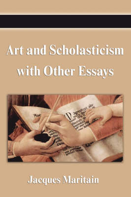 Art and Scholasticism with Other Essays (Paperback)