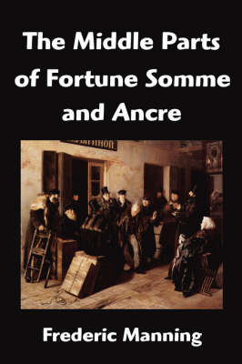 The Middle Parts of Fortune Somme and Ancre (Paperback)