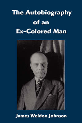 The Autobiography of an Ex-Colored Man (Paperback)