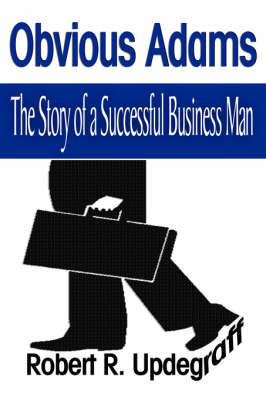 Obvious Adams: The Story of a Successful Business Man (Paperback)