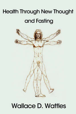 Health Through New Thought and Fasting (Paperback)