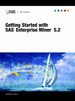 Getting Started with SAS(R) Enterprise Miner(TM) 5.2 (Paperback)