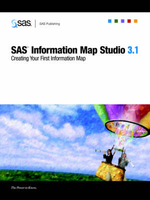 SAS(R) Information Map Studio 3.1: Creating Your First Information Map (Paperback)