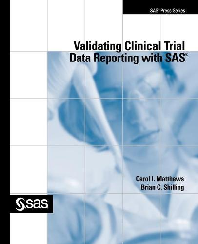 Validating Clinical Trial Data Reporting with SAS (Paperback)
