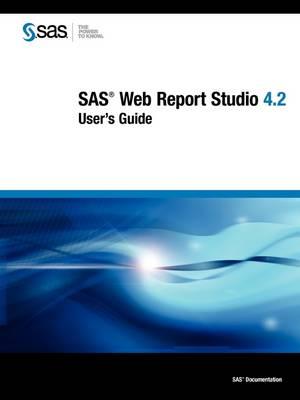 SAS Web Report Studio 4.2: User's Guide (Paperback)