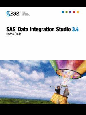 SAS(R) Data Integration Studio 3.4: User's Guide (Paperback)