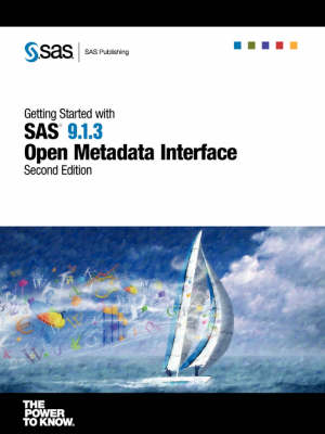 Getting Started with SAS(R) 9.1.3 Open Metadata Interface, Second Edition (Paperback)
