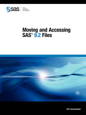 Moving and Accessing SAS 9.2 Files (Paperback)