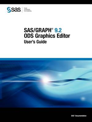 SAS/Graph 9.2: ODS Graphics Editor User's Guide (non-color) (Paperback)