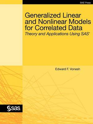 Generalized Linear and Nonlinear Models for Correlated Data: Theory and Applications Using SAS (Paperback)