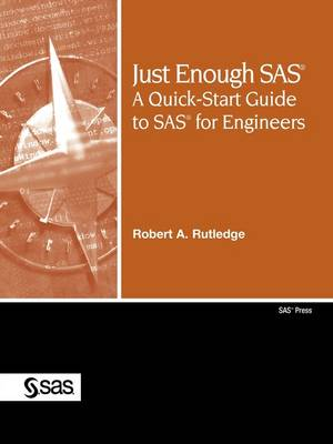 Just Enough SAS: A Quick-Start Guide to SAS for Engineers (Paperback)