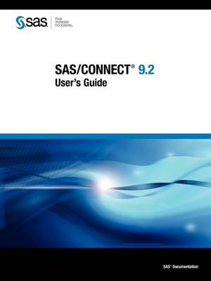SAS/CONNECT 9.2 User's Guide (Paperback)