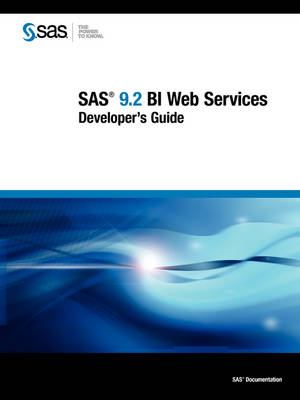 SAS 9.2 BI Web Services: Developer's Guide (Paperback)