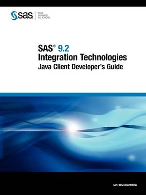 SAS 9.2 Integration Technologies: Java Client Developer's Guide (Paperback)