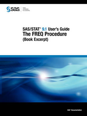 SAS/STAT 9.1 User's Guide: The FREQ Procedure (Book Excerpt) (Paperback)