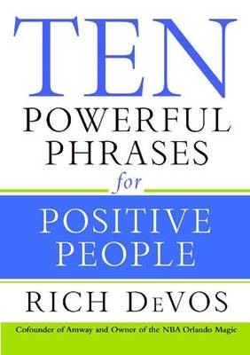 Ten Powerful Phrases for Positive People (Paperback)