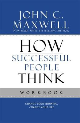 How Successful People Think Workbook: Change Your Thinking, Change Your Life (Paperback)