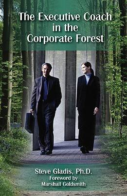 The Executive Coach in the Corporate Forest: A Business Fable (Paperback)