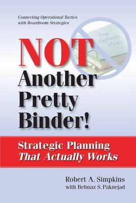 Not Another Pretty Binder: Strategic Planning That Actually Works (Paperback)