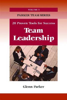 Team Leadership: 20 Proven Tools for Success (Paperback)
