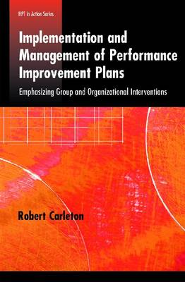 Implementation and Management of Performance Improvement Plans (Paperback)