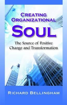 Creating Organizational Soul (Paperback)
