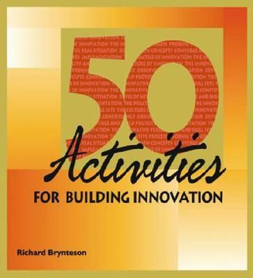 50 Activities for Building Innovation (Paperback)