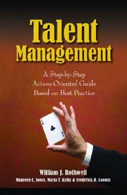 Talent Management: A Step-by-Step Action-Oriented Guide (Paperback)