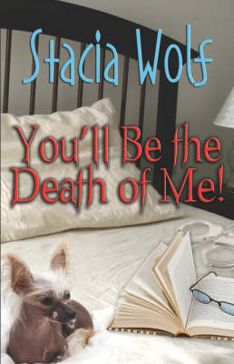 You'll Be The Death Of Me! (Paperback)