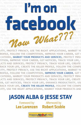 I'm on Facebook - Now What???: How to Get Personal, Business, and Professional Value from Facebook (Paperback)