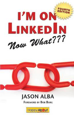 I'm on Linkedin--Now What (Fourth Edition): A Guide to Getting the Most Out of Linkedin (Paperback)