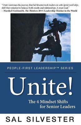 Unite!: The 4 Mindset Shifts for Senior Leaders (Paperback)