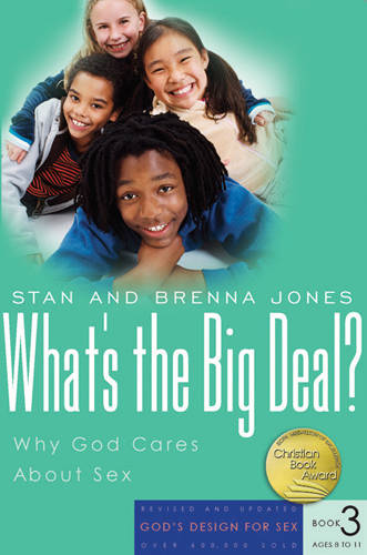 What's the Big Deal?: Why God Cares about Sex - God's Design for Sex 03 (Paperback)