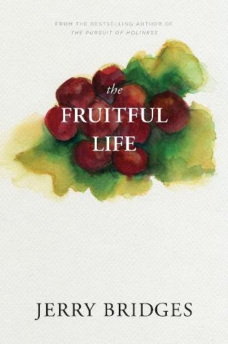 The Fruitful Life: The Overflow of God's Love Through You (Paperback)