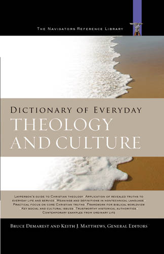 Dictionary of Everyday Theology and Culture - Navigators Reference Library (Hardback)