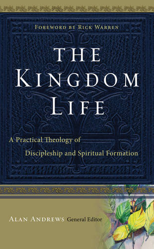 The Kingdom Life: A Practical Theology of Discipleship and Spiritual Formation (Hardback)
