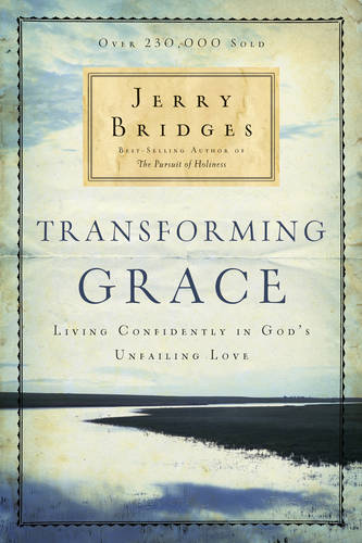 Transforming Grace: Living Confidently in God's Unfailing Love (Paperback)