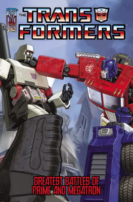 Transformers: Greatest Battles of Optimus Prime and Megatron (Paperback)