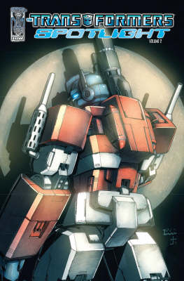 Transformers Spotlight Volume 2 (Paperback)