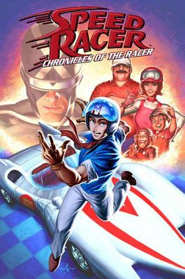 Speed Racer: Chronicles of the Racer: Speed Racer: Chronicles Of The Racer Chronicles of the Racer (Paperback)