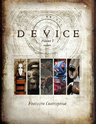 Device, Volume 1: Fantastic Contraption (Paperback)