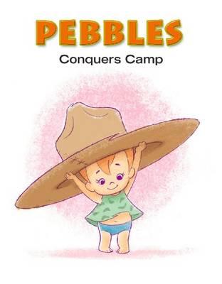 Pebbles: Pebbles Conquers Camp (Hardback)