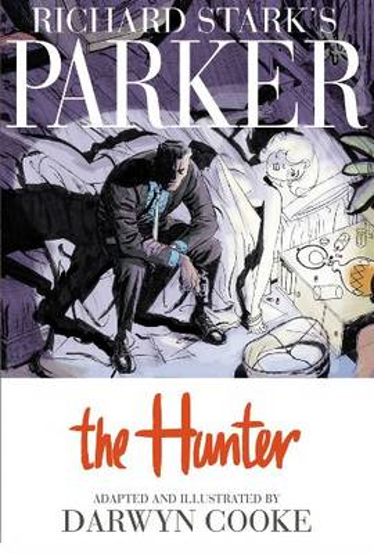 Parker: Richard Stark's Parker The Hunter The Hunter (Hardback)