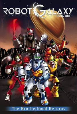 Robot Galaxy: Brotherhood Returns v. 1 (Paperback)