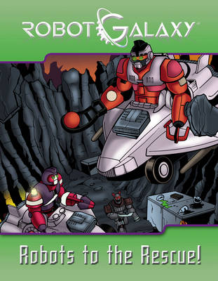 Robot Galaxy: Robots to the Rescue! (Paperback)